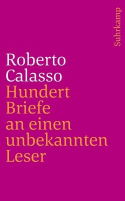 Hundert Briefe an einen unbekannten Leser von Calasso,  Roberto, Wiegenstein,  Roland H