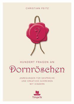 Hundert Fragen an Dornröschen von Peitz,  Christian