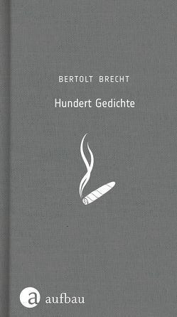Hundert Gedichte von Brecht,  Bertolt, Herzfelde,  Wieland