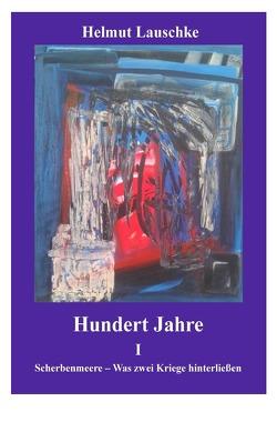 Hundert Jahre von Lauschke,  Helmut