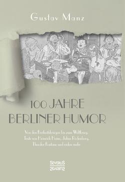 Hundert Jahre Berliner Humor von Manz,  Gustav