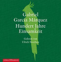 Hundert Jahre Einsamkeit von García Márquez,  Gabriel, Noethen,  Ulrich, Ploetz,  Dagmar