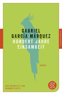 Hundert Jahre Einsamkeit von García Márquez,  Gabriel, Ploetz,  Dagmar