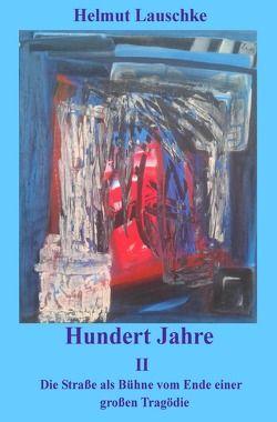 Hundert Jahre / Hundert Jahre II von Lauschke,  Helmut