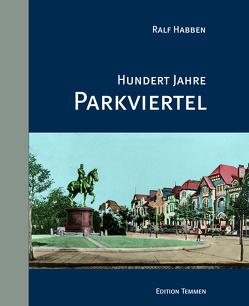 Hundert Jahre Parkviertel von Habben,  Ralf