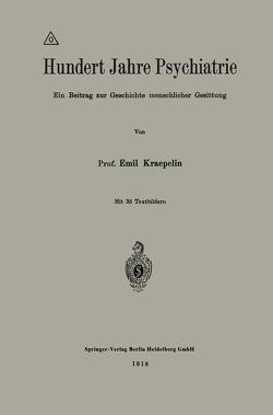 Hundert Jahre Psychiatrie von Kraepelin,  Emil
