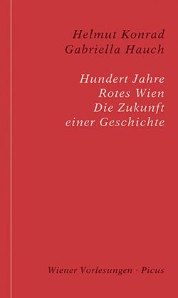 Hundert Jahre Rotes Wien von Hauch,  Gabriella, Konrad,  Helmut