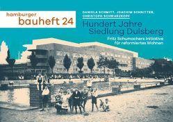 Hundert Jahre Siedlung Dulsberg von Schilling,  Jörg, Schmitt,  Daniela, Schnitter,  Joachim, Schwarzkopf,  Christoph