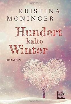 Hundert kalte Winter von Moninger,  Kristina