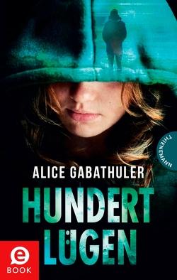 Hundert Lügen von Gabathuler,  Alice