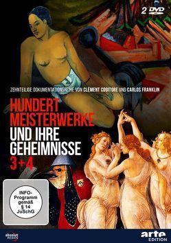 HUNDERT MEISTERWERKE UND IHRE GEHEIMNISSE 3 + 4 von Cogitore,  Clément, Courturier,  Elisabeth, Franklin,  Carlos
