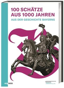 100 Schätze aus 1000 Jahren von Brockhoff,  Evamaria, Fiederer,  Fabian, Paulus,  Christof, Riepertinger,  Rainhard, Schmeer,  Veronika