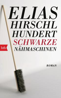 Hundert schwarze Nähmaschinen von Hirschl,  Elias