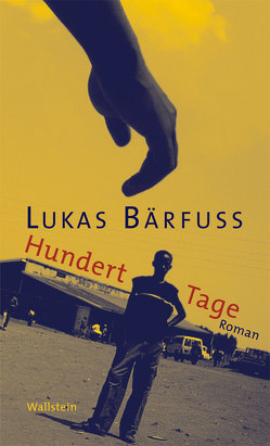 Hundert Tage von Bärfuss,  Lukas