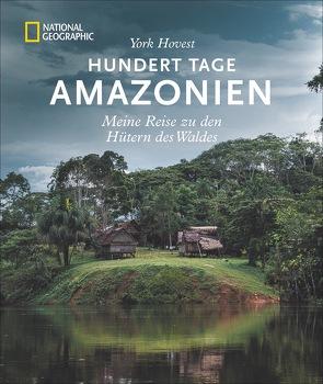Hundert Tage Amazonien von Hovest,  York