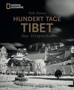 Bildband Tibet: Hundert Tage Tibet. Das Versprechen. York Hovest erkundet und fotografiert auf Einladung des Dalai Lama die Menschen, ihre Religion und die atemberaubende Natur Tibets. von Hovest,  York