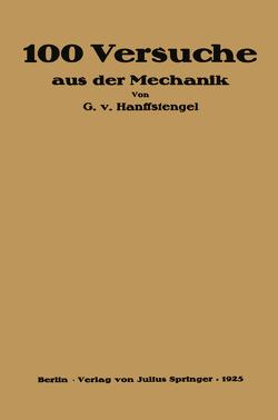 Hundert Versuche aus der Mechanik von von Hanffstengel,  Georg