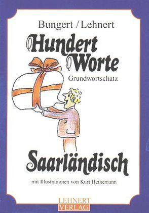 Hundert Worte Saarländisch von Bungert,  Gerhard, Heinemann,  Kurt, Lehnert,  Charly