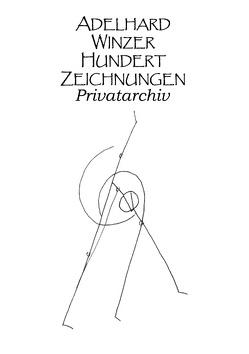 Hundert Zeichnungen von Winzer,  Adelhard