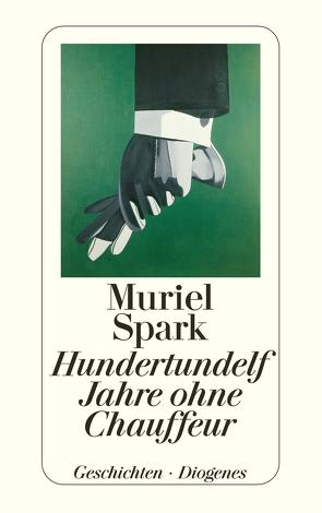 Hundertundelf Jahre ohne Chauffeur von Oeser,  Hans-Christian, Spark,  Muriel