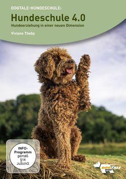 Hundeschule 4.0- Hunderziehung in einer neuen Dimension von Theby,  Viviane