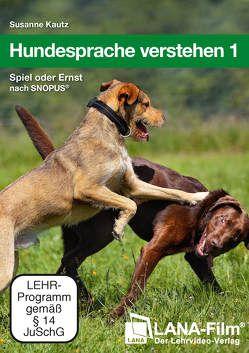 Hundesprache verstehen 1 von Kautz,  Susanne
