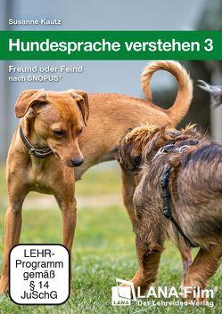 Hundesprache verstehen 3 von Kautz,  Susanne