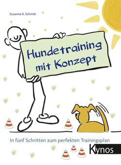 Hundetraining mit Konzept von Schmitt,  Susanne A.