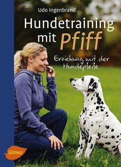 Hundetraining mit Pfiff von Ingenbrand,  Udo