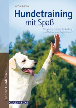 Hundetraining mit Spaß von Röder,  Nicole