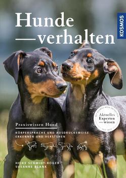 Hundeverhalten von Blank,  Susanne, Schmidt-Röger,  Heike