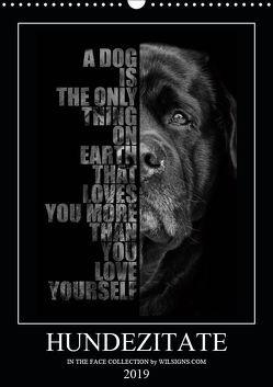 Hundezitate – IN THE FACE (Wandkalender 2019 DIN A3 hoch) von - Nicole Hahn,  Wilsigns.com