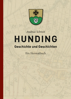 HUNDING Geschichte und Geschichten von Schröck,  Andreas