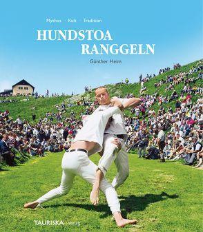 Hundstoa Ranggeln von Heim,  Günther