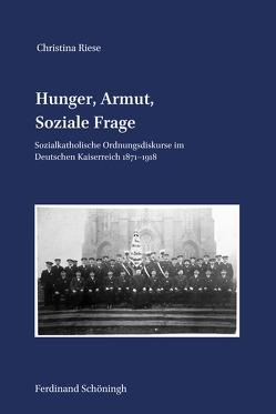 Hunger, Armut, Soziale Frage von Riese,  Christina