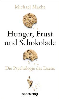 Hunger, Frust und Schokolade von Macht,  Michael