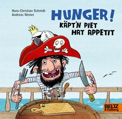 Hunger! Käpt'n Piet hat Appetit von Német,  Andreas, Schmidt,  Hans-Christian