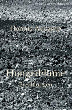 Hungerblume von Aucamp,  Hennie, Noske,  Rainer