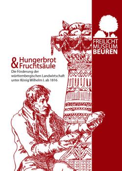 Hungerbrot & Fruchtsäule von Freilichtmuseum Beuren,  Museum des Landkreises Esslingen für ländliche Kultur
