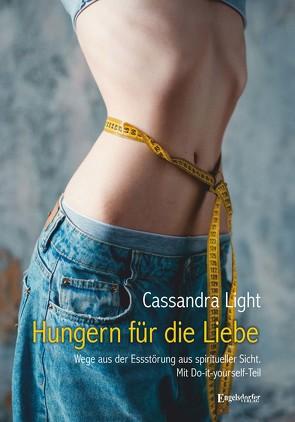Hungern für die Liebe von Light,  Cassandra