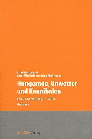 Hungernde, Unwetter und Kannibalen von Nussbaumer,  Josef, Rüthemann,  Guido