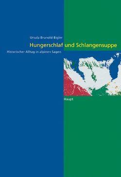 Hungerschlaf und Schlangensuppe von Brunold-Bigler,  Ursula
