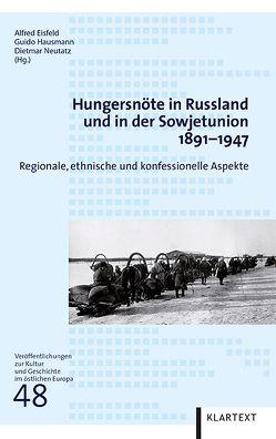 Hungersnöte in Russland und in der Sowjetunion 1891–1947 von Eisfeld,  Alfred, Hausmann,  Guido, Neutatz,  Dietmar