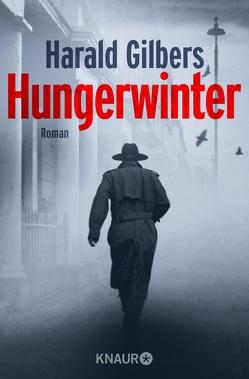 Hungerwinter von Gilbers,  Harald