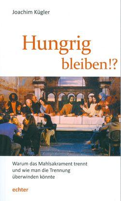 Hungrig bleiben!? von Kügler,  Joachim