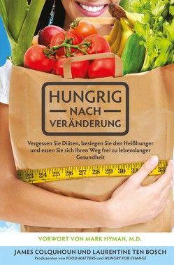 Hungrig nach Veränderung von Colquhoun,  James, ten Bosch,  Laurentine