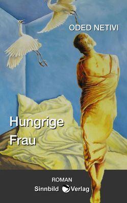 Hungrige Frau von Netivi,  Oded