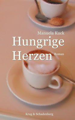 Hungrige Herzen von Kuck,  Manuela