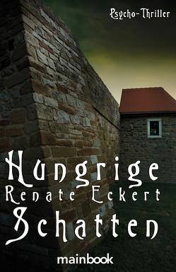 Hungrige Schatten von Eckert,  Renate