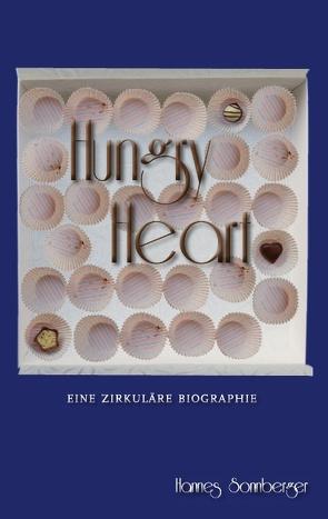 Hungry Heart von Sonnberger,  Hannes